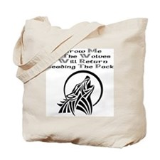 Throw Me To The Wolves Tote Bag
