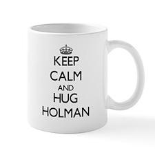 Keep calm and Hug Holman Mugs