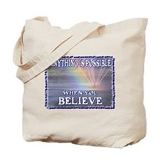 ...Anything Is Possible... Tote Bag