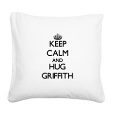 Keep calm and Hug Griffith Square Canvas Pillow