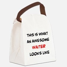 awesome waiter Canvas Lunch Bag