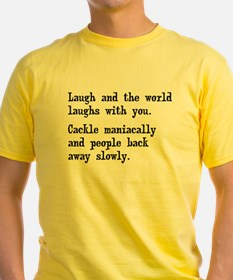 Laugh, Cackle Maniacally Funny T