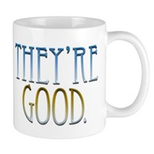 They're Good. Mug