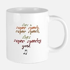 SUPER SPEECHY Mugs