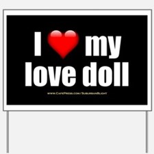 """I Love My Love Doll"" Yard Sign"