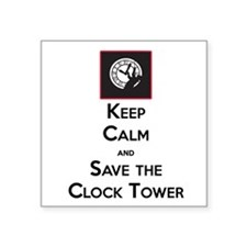 "Keep Calm and Save the Cloc Square Sticker 3"" x 3"""