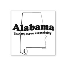 Alabama, Yes we have electricity ~ Sticker