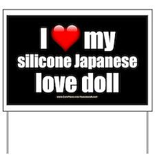 """I Love My Japanese Love Doll"" Yard Sign"
