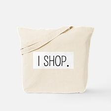 I shop. Tote Bag