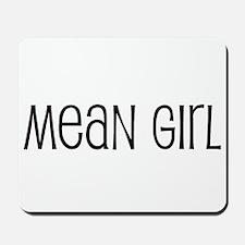 Mean Girl Mousepad