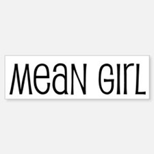 Mean Girl Bumper Bumper Bumper Sticker