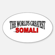 """""""The World's Greatest Somali"""" Oval Decal"""
