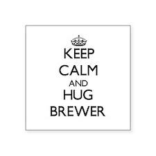 Keep calm and Hug Brewer Sticker
