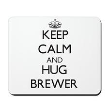 Keep calm and Hug Brewer Mousepad