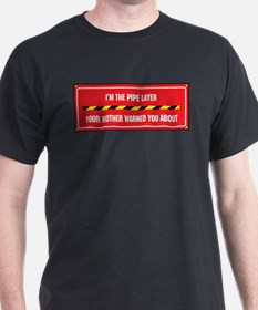I'm the Pipe Layer T-Shirt