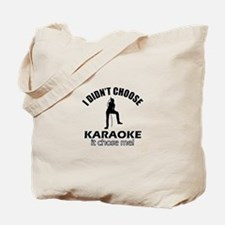 I didn't choose karaoke Tote Bag