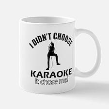I didn't choose karaoke Mug