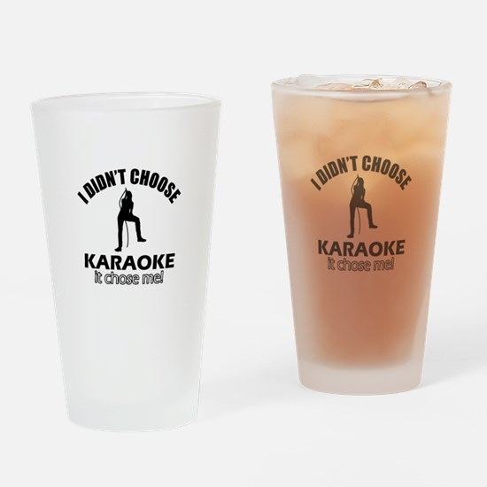 I didn't choose karaoke Drinking Glass
