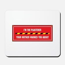 I'm the Plasterer Mousepad