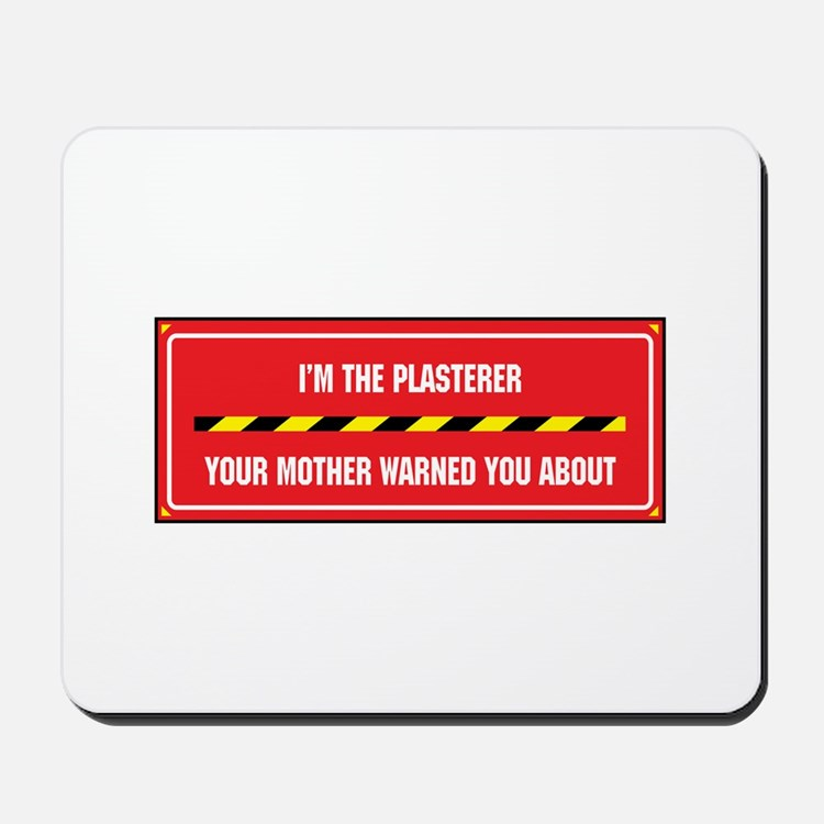 I'm the Plasterer Mousepad