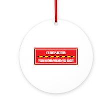 I'm the Plasterer Ornament (Round)
