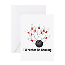 I'd Rather Be Bowling Greeting Card