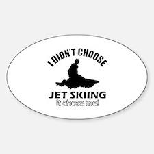 I didn't choose skiing Sticker (Oval)