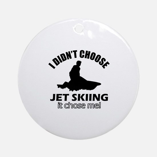 I didn't choose skiing Ornament (Round)