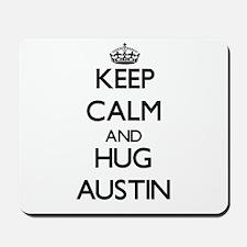Keep calm and Hug Austin Mousepad