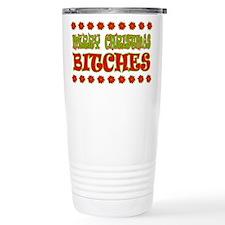 Merry Christmas Bitches Travel Mug