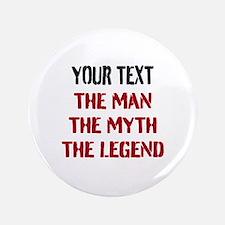 "Man Myth Legend | Personalized 3.5"" Button"