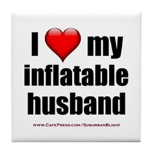 """Love My Inflatable Husband"" Tile Coaster"