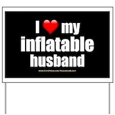 """Love My Inflatable Husband"" Yard Sign"