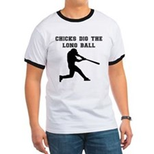 Chicks Dig The Long Ball T-Shirt