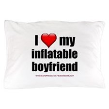 """Love My Inflatable Boyfriend"" Pillow Case"