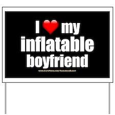 """Love My Inflatable Boyfriend"" Yard Sign"