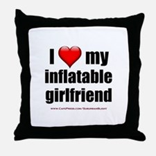 """""""Love My Inflatable Girlfriend"""" Throw Pillow"""