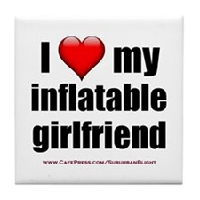 """Love My Inflatable Girlfriend"" Tile Coaster"