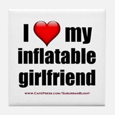 """""""Love My Inflatable Girlfriend"""" Tile Coaster"""
