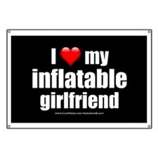 """""""Love My Inflatable Girlfriend"""" Banner"""