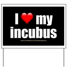 """""""Love My Incubus"""" Yard Sign"""