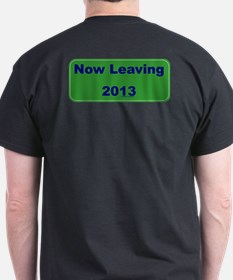 Welcome To Now Leaving T-Shirt