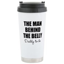 The man behind the belly | Daddy to be Travel Mug