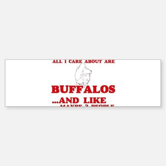 All I care about are Buffalos Bumper Bumper Bumper Sticker