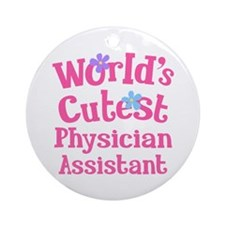Worlds Cutest Physician Assistant Ornament (Round)