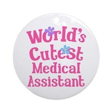 Worlds Cutest Medical Assistant Ornament (Round)