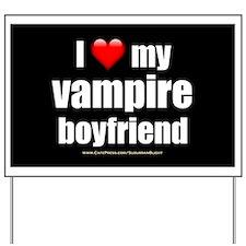 """Love My Vampire Boyfriend"" Yard Sign"
