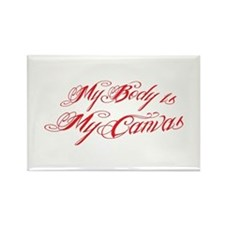 My Body is my Canvas an trendy tattoo type Magnets