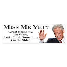 Bill Clinton: Miss Me Yet? Bumper Car Sticker