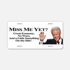 Bill Clinton: Miss Me Yet? Aluminum License Plate